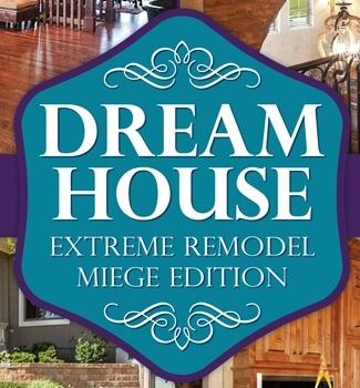 Dream House: Extreme Remodel